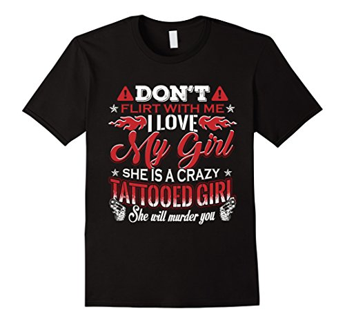 I love my crazy tattooed girl T-shirt, Funny Gift for Men (I Love My Crazy Kids)