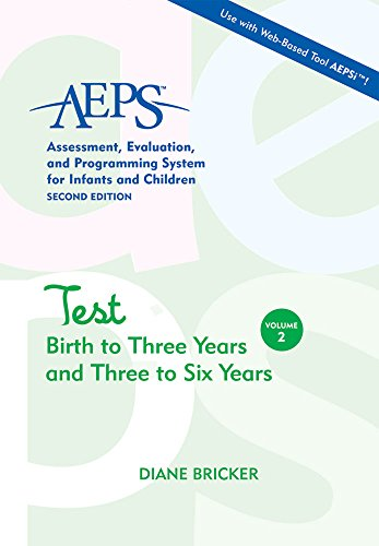 Assessment, Evaluation, and Programming System for Infants and Children (AEPS), Test: Birth to Three Years and Three to Six Years
