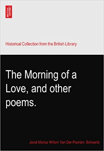 Book The Morning of a Love, and other poems.