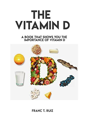 The Vitamin D, A Book That Shows You The Importance Of Vitamin D