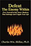 Defeat the Enemy Within, Charles Skillas, 059532777X