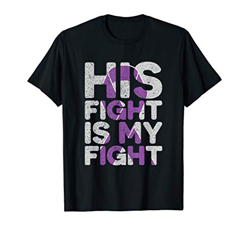 (His Fight is My Fight Testicular Cancer Support T-Shirt)