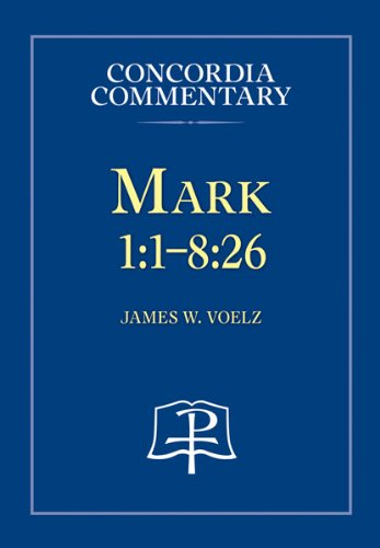 Download Mark - Concordia Commentary (Concordia Commentary: A Theilogical Exposition of Sacred Scripture) PDF