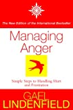 """""""Managing Anger Simple Steps to Dealing with Frustration and Threat"""" av Gael Lindenfield"""