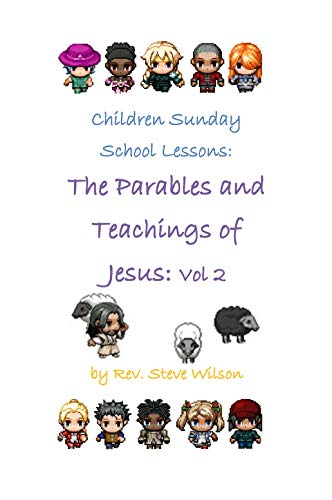 Children Sunday School Lessons: The Parables and Teachings of Jesus: Volume 2 by [Wilson, Rev. Stephen R.]