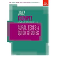 Jazz Trumpet Aural Tests and Quick Studies Levels/Grades