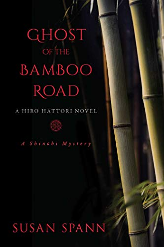 Ghost of the Bamboo Road: A Hiro Hattori Novel (A Shinobi Mystery Book 7)