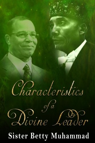 Characteristics of a Divine Leader: Experiences as Secretary to the Honorable Minister Louis Farrakhan