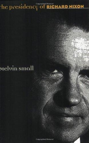 The Presidency of Richard Nixon (American Presidency Series)