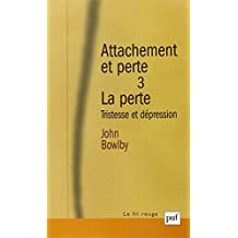 Attachement et perte, v. 03 [nouvelle édition]: Perte (La)
