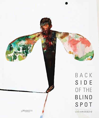 Luciano Sozio. Back side of the blind spot. Catalogo della mostra (Venafro, 18 aprile-22 maggio 2016). Ediz. multilingue