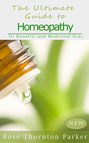 The Ultimate Guide to Homeopathy: Its Benefits and Medicinal Uses