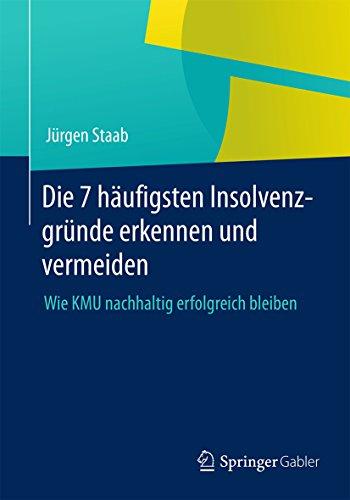 Download Die 7 häufigsten Insolvenzgründe erkennen und vermeiden: Wie KMU nachhaltig erfolgreich bleiben (German Edition) Pdf