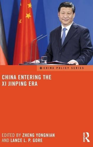 China Entering the Xi Jinping Era (China Policy Series) (China 2014)