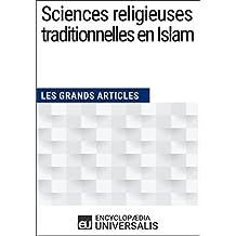 Sciences religieuses traditionnelles en Islam: (Les Grands Articles d'Universalis) (French Edition)