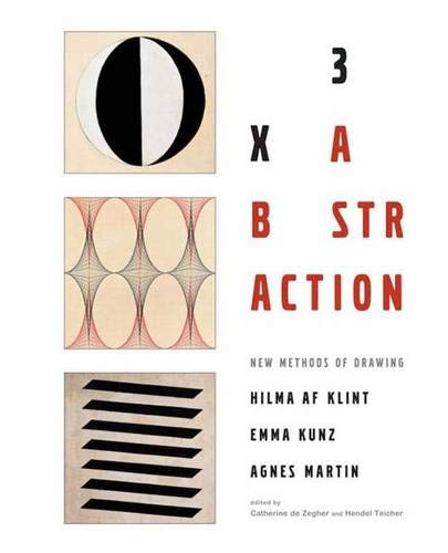 3x An Abstraction: New Methods of Drawing by Hilma af Klint, Emma Kunz, and Agnes Martin
