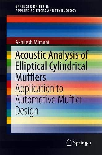 Acoustic Analysis of Elliptical Cylindrical Mufflers: Application to Automotive Muffler Design (SpringerBriefs in Applied Sciences and Technology)