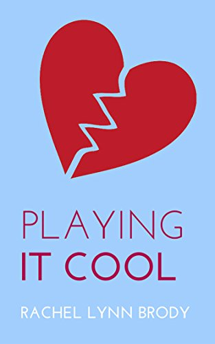 Playing It Cool (Produced Plays by Rachel Lynn Brody Book 2)