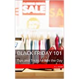 Black Friday 101: Tips and Tricks to Win the Day