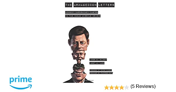 The Armageddon Letters: Kennedy, Khrushchev, Castro in the Cuban ...
