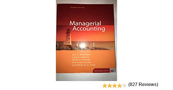 Managerial accounting ray h garrison eric w noreen peter c managerial accounting ray h garrison eric w noreen peter c brewer nam sang cheng katherine c k yuen 9781259011825 amazon books fandeluxe Choice Image