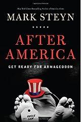 By Mark Steyn - After America: Get Ready for Armageddon (7.12.2011)