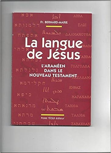 En ligne LA LANGUE DE JESUS. : L'araméen dans le Nouveau Testament pdf ebook