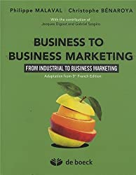 Business to business marketing : From industrial to business marketing