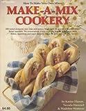 Make-a-Mix Cookery, Karine Eliason and Nevada Harward, 0895860074