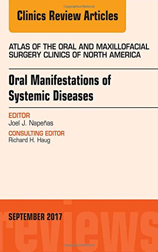 Oral Manifestations of Systemic Diseases, An Issue of Atlas of the Oral & Maxillofacial Surgery Clinics, 1e (The Clinics: Dentistry)