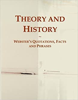 Book Theory and History: Webster's Quotations, Facts and Phrases