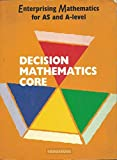 img - for Enterprising Mathematics for AS and A-Level: Decision Maths Core (Enterprising Mathematics for AS and A-Level) (Enterprising Mathematics for AS & A-Level) book / textbook / text book