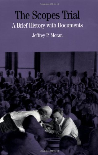 The Scopes Trial: A Brief History with Documents (Bedford Series in History and Culture (Palgrave (Firm)).)