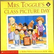 (Mrs. Toggle's Class Picture Day by Robin Pulver (2001-08-01))