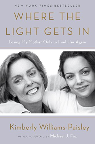 Where the Light Gets In: Losing My Mother Only to Find Her Again (Best Way To Become An Actress)