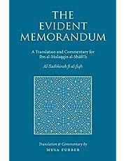 The Evident Memorandum: A Translation and Commentary for Ibn al-Mulaqqin al-Shāfiʿī's Al-Tadhkirah fi al-fiqh
