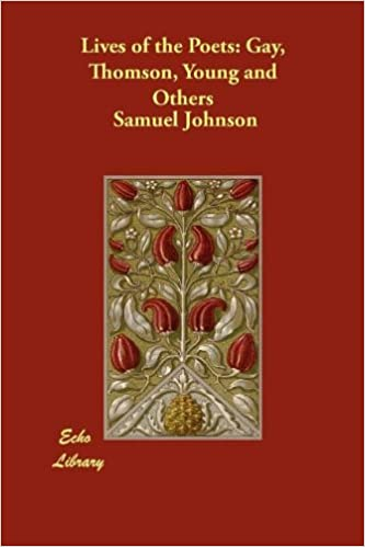 Lives of the Poets: Gay, Thomson, Young and Others by Samuel Johnson (2010-05-01)