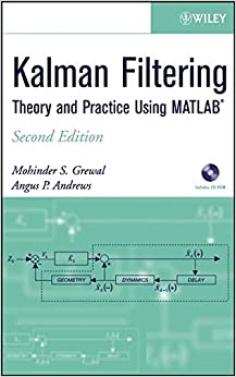 Kalman Filtering: Theory and Practice Using MATLAB, 2nd Edition