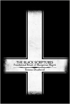 The Black Scriptures: Foundational Rituals of Maergzjiran Magick
