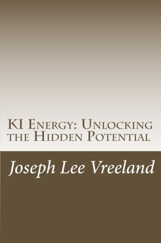 Book: KI Energy - Unlocking the Hidden Potential by Joseph Lee Vreeland