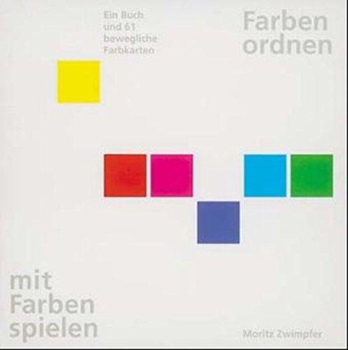 Farben ordnen, mit Farben spielen: Amazon.de: Moritz Zwimpfer: Bücher