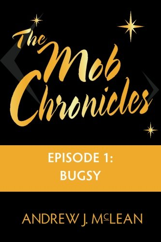 Download The Mob Chronicles: Episode 1: Bugsy (Volume 1) ebook