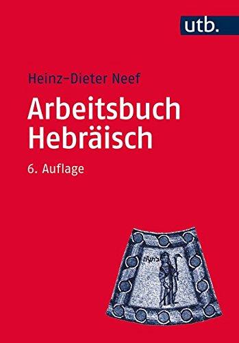 Arbeitsbuch Hebräisch: Materialien, Beispiele und Übungen zum Biblisch-Hebräisch (Utb M, Band 2429) Taschenbuch – 22. April 2015 Heinz-Dieter Neef UTB GmbH 3825243613 Language