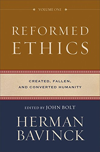 Reformed Ethics : Volume 1: Created, Fallen, and Converted Humanity (English Edition)
