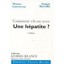 Comment Vit-on Avec Une Hepatite? 3e Ed.