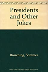 The Presidents (and Other Jokes) by Sommer Browning (2013-03-22) Pamphlet