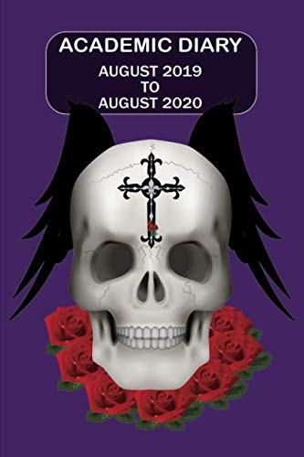 Academic Diary August 2019 To August 2020: Academic diary for the Student or Teacher/Lecturer/Tutor with lots added extras in Diary - Purple Skull Cover (Skull 6