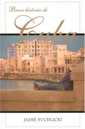 Breve historia de Cuba (Spanish Edition)