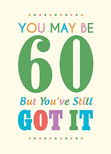 Download You May Be 60 But You've Still Got It pdf epub