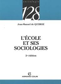 L'école et ses sociologies par Jean-Manuel de Queiroz